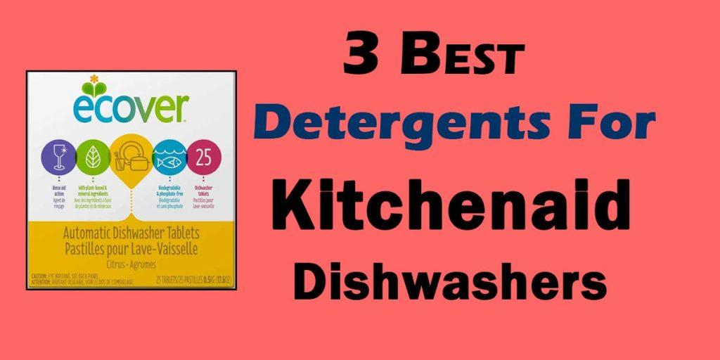 Best Detergent For Kitchenaid Dishwasher