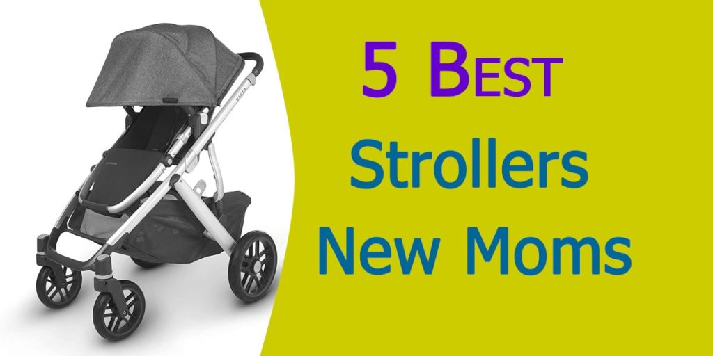 5 Best Strollers For First Time Moms 2020