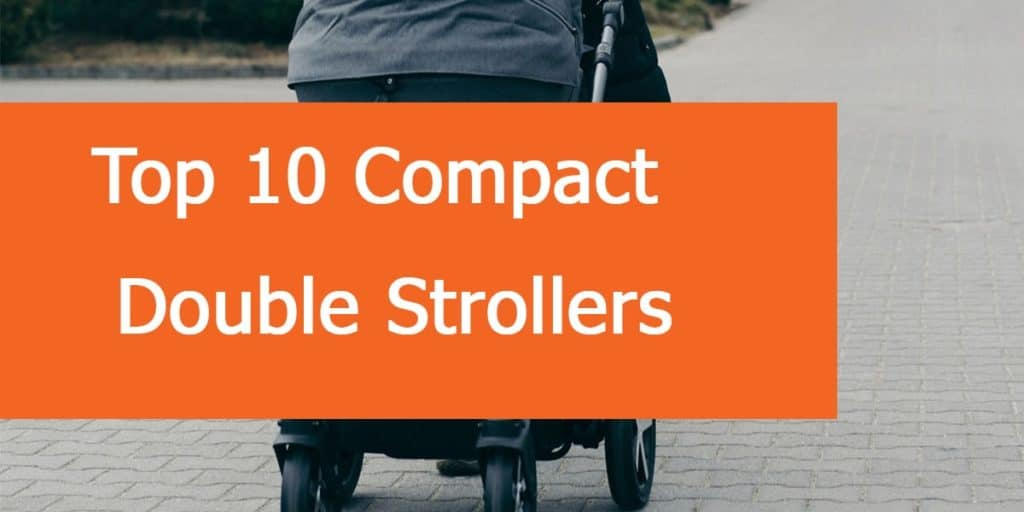 Choosing best compact double stroller for infant and toddler