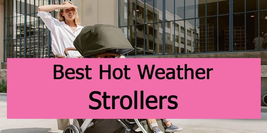 Best Stroller/Pram For Hot Weather