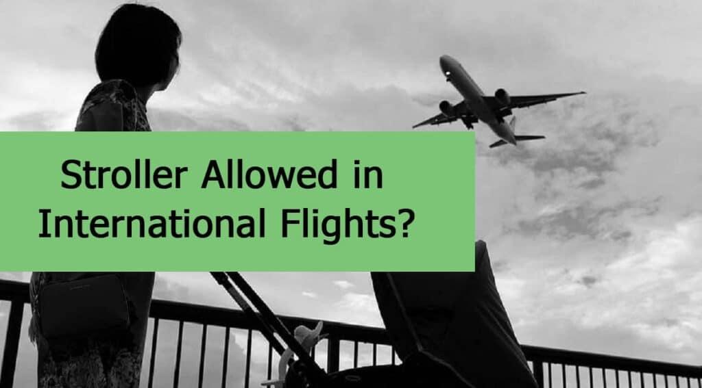Is a Stroller Allowed in International Flight?