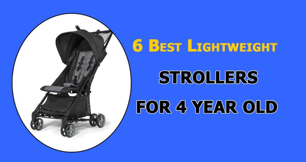 Best Lightweight Strollers For 4 Year Old