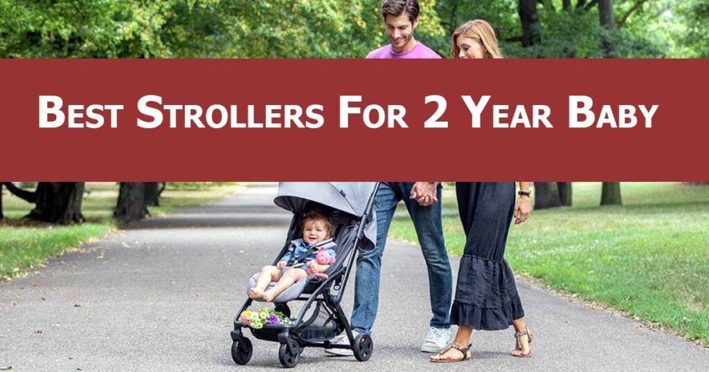 Best Stroller For 2 Year Old Baby